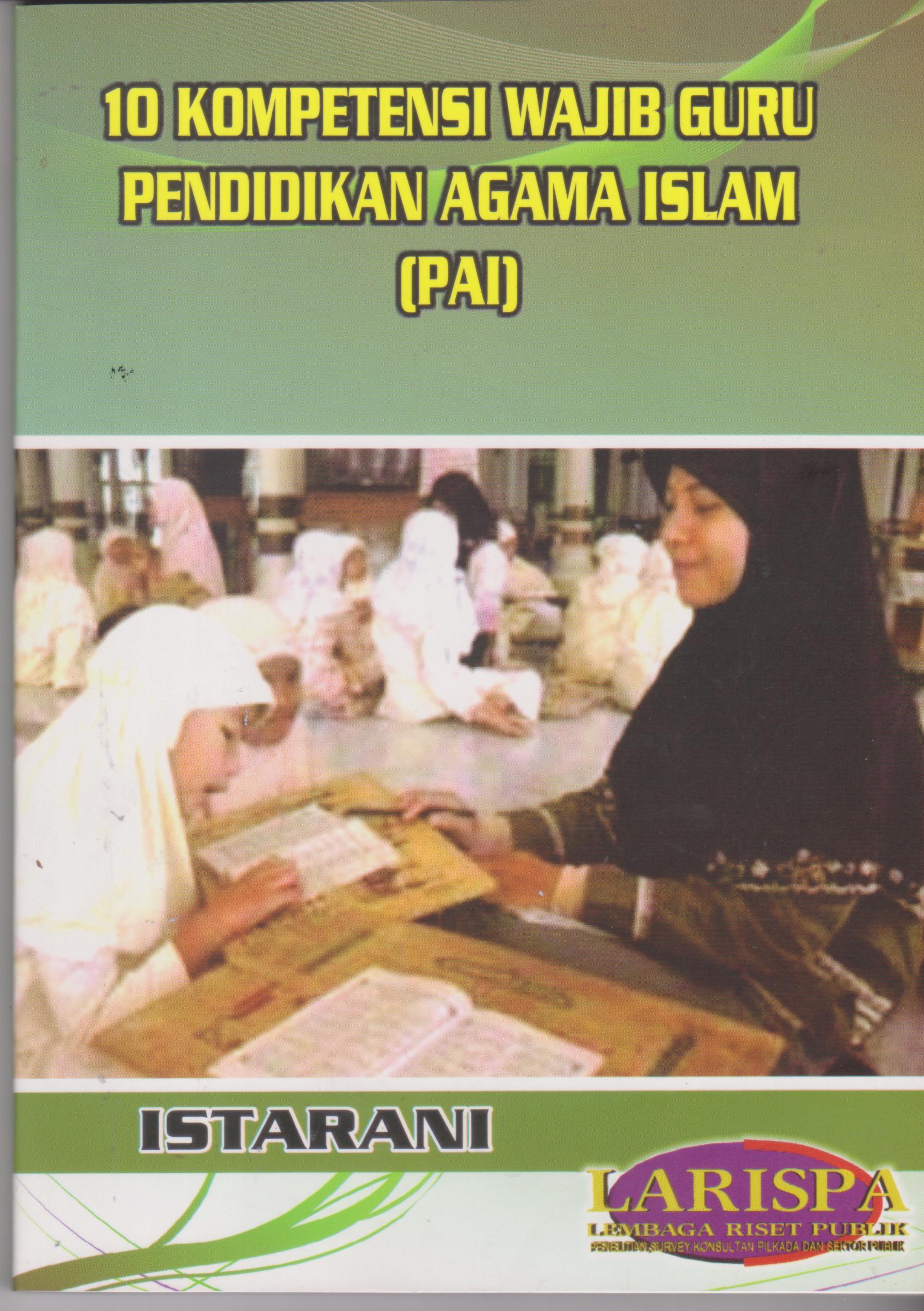 10 KOMPETENSI WAJIB GURU PENDIDIKAN AGAMA ISLAM (PAI)