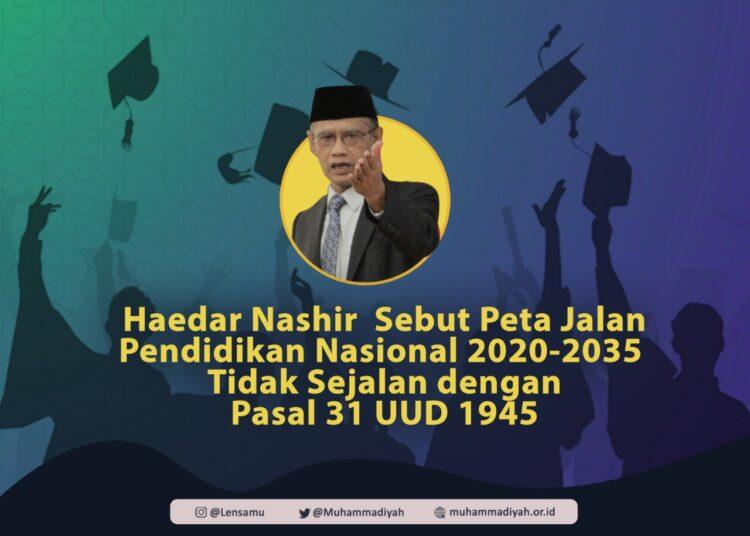 Haedar Nashir Sebut Peta Jalan Pendidikan Nasional 2020-2035 Harus Sejalan dengan Pasal 31 UUD 1945